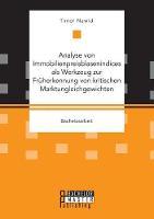 Analyse Von Immobilienpreisblasenindices ALS Werkzeug Zur Fruherkennung Von Kritischen Marktungleichgewichten by Timor Nawid