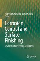 Corrosion Control and Surface Finishing Environmentally Friendly Approaches by Dana M. Barry