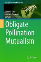 Obligate Pollination Mutualism by Makoto Kato