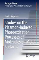 Studies on the Plasmon-Induced Photoexcitation Processes of Molecules on Metal Surfaces by Fumika Nagasawa