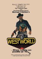 Westworld Where Nothing Can Go Wrong by Michael Chrichton, Sam Sloan