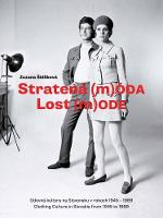 Lost Mode Clothing Culture in Slovakia from 1945 to 1989 by Zuzana Sidlikova