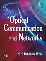 Optical Communication and Networks by M. N. Bandyopadhyay