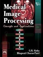 Medical Image Processing Concepts and Applications by G. R. Sinha