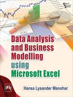 Data Analysis and Business Modelling Using Microsoft Excel by Hansa Lysander Manohar