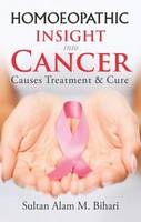 Homoeopathic Insight into Cancer Causes Treatment & Cure by