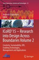 ICoRD'15 - Research into Design Across Boundaries Creativity, Sustainability, DfX, Enabling Technologies, Management and Applications by Amaresh Chakrabarti
