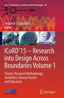 ICoRD'15 - Research into Design Across Boundaries Theory, Research Methodology, Aesthetics, Human Factors and Education by Amaresh Chakrabarti