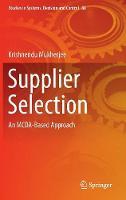 Supplier Selection An MCDA-Based Approach by Krishnendu Mukherjee