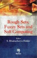 Rough Sets, Fuzzy Sets and Soft Computing by Sharmistha Bhattacharya Halder