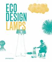 Eco Design: Lamps by Ivy Liu, Jian Wong