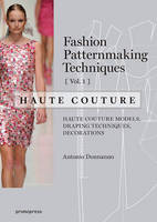 Fashion Patternmaking Techniques - Haute Couture by Antonio Donnanno