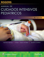 Rogers. Manual de cuidados intensivos pediatricos by Donald H., MD Shaffner