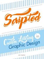 Scripted: Custom Lettering in Graphic Design by Shaoqlang Wang