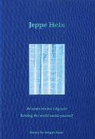 Jeppe Hein Sensing the world inside yourself / At sanse verden i dig selv by Jeppe Hein, Soren Hauge, Jeppe Hein, Finn Janning