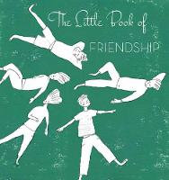 The Little Book of Friendship by Alain Cancilleri, Emma Altomare