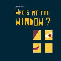 Who's at the Window? by Agnese Baruzzi
