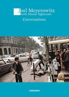 Conversation with Joel Meyerowitz by Alessia Tagliaventi, Joel Meyerowitz