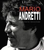Mario Andretti Immagini Di Una Vita/A Life in Pictures by Mario Donnini