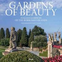 Gardens of Beauty by Dario Fusaro, Paolo Pejrone