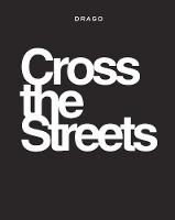 Cross The Streets by Paulo Luca von Vacano