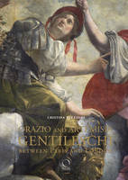 Orazio and Artemisia Gentileschi Between Paris and London by Cristina Terzaghi