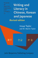 Writing and Literacy in Chinese, Korean and Japanese by Insup Taylor, M. Martin Taylor