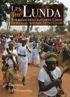The Lunda Democratic Republic of the Congo by Manuela Palmeirim, Angelo Turconi, John Anthony