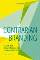 Contrarian Branding Stand Out by Camouflaging the Competition by Roland van der Vorst