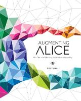 Augmenting Alice The future of identity, experience and reality by Galit Ariel
