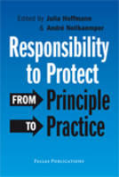 Responsibility to Protect From Principle to Practice by Julia Hoffmann
