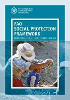 FAO Social Protection Framework Promoting Rural Development For All by Food and Agriculture Organization of the United Nations