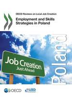 Employment and Skills Strategies in Poland by Organisation for Economic Co-Operation and Development