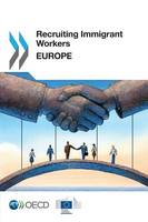 Recruiting Immigrant Workers Europe 2016 by Organisation for Economic Co-Operation and Development