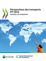 Perspectives Des Transports FIT 2013 Financer Les Transports by Oecd