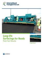 Long-Life Surfacings for Roads Field Test Results by International Transport Forum