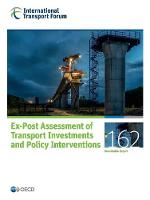 Ex-Post Assessment of Transport Investments and Policy Interventions by International Transport Forum