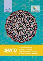 Contribution of Islamic Culture and Its Impact on the Asian Tourism Market by World Tourism Organization (Unwto), Various Authors