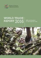 World Trade Report 2016: Levelling the Trading Field for Smes by World Trade Organization