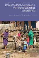 Decentralised Governance in Water and Sanitation in Rural India by Kush Verma, B. S. Bisht, Aidan A. Cronin