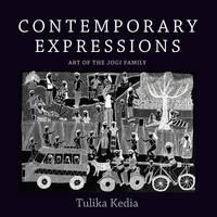 Contemporary Expressions Art of the Jogi Family by Tulika Kedia