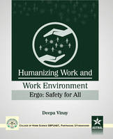 Humanizing Work and Work Environment Ergo: Safety for All by Deepa Vinay