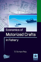 Economics of Motorized Crafts in Fishery by S. Surapa Raju