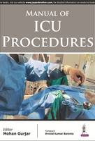 Manual of ICU Procedures by Mohan Gurjar