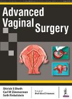 Advanced Vaginal Surgery by Shirish S. Sheth, Carl W. Zimmerman