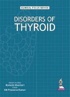 Clinical Focus Series Disorders of Thyroid by Prasunna, KM Kumar
