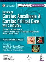 Review of Cardiac Anesthesia & Cardiac Critical Care with 2100 MCQs by Poonam Malhotra Kapoor