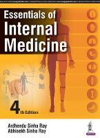 Essentials of Internal Medicine by Ardhendu Sinha Ray, Abhisekh Sinha Ray