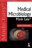 Medical Microbiology Made Easy by Jyotica Ahluwalia