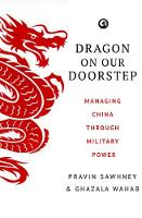 Dragon on Our Doorstep Managing China Through Military Power by